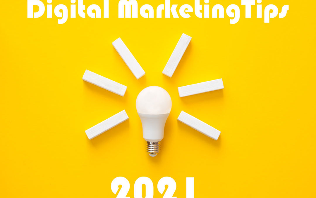 7 Best Digital Marketing Tips for 2021
