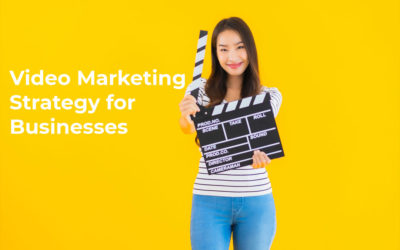 An Effective Video Marketing Strategy for Businesses in 2021