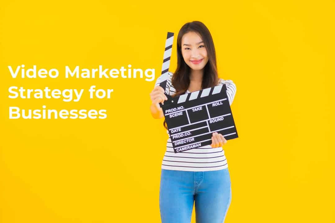 Video Marketing Strategy for Businesses