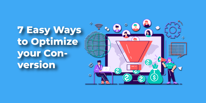 7 Easy Ways to Optimize your Conversion Rate