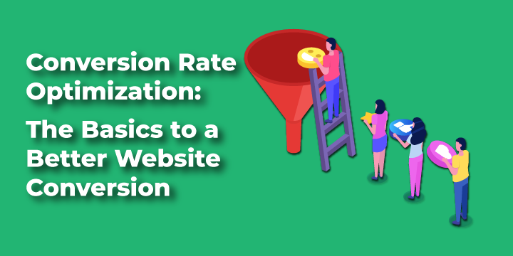 Conversion Rate Optimization: The Basics to a Better Website Conversion